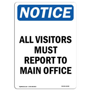 Osha Notice Notice All Visitors Must Report To Main Office Sign Heavy Duty