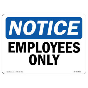 Osha Notice Notice Employees Only Sign Heavy Duty Sign Or Label