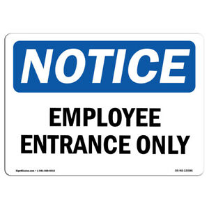 Osha Notice Notice Employee Entrance Only Sign Heavy Duty Sign Or Label