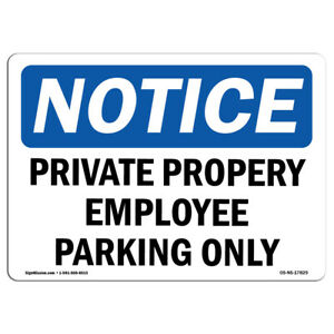 Osha Notice Private Property Employee Parking Only Sign Heavy Duty