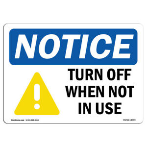 Osha Notice Turn Off When Not In Use Sign With Symbol Heavy Duty