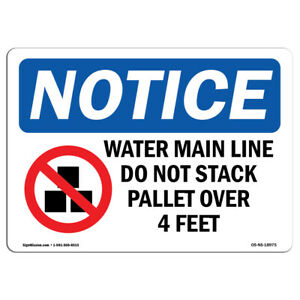 Osha Notice Water Main Line Do Not Stack Sign With Symbol Heavy Duty