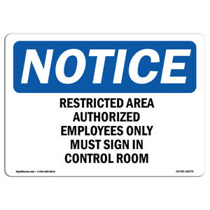 Osha Notice Restricted Area Authorized Employees Only Sign Heavy Duty