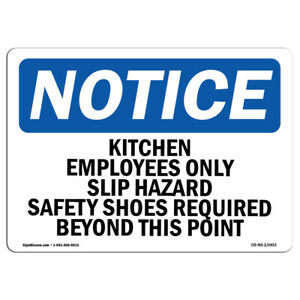 Osha Notice Kitchen Employees Only Slip Hazard Safety Sign Heavy Duty