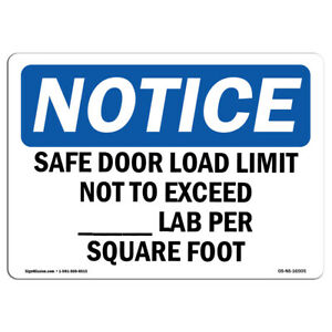 Osha Notice Notice Safe Floor Load Limit Not To Exceed____lbs Sign Label