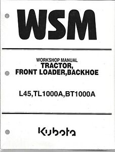 Kubota L45 Tractor Loader Backhoe Workshop Service Manual 9y121 02670