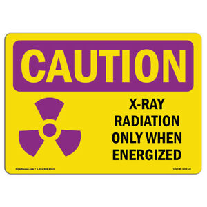 Osha Caution Radiation Sign X ray Radiation Only When Energized With Symbol