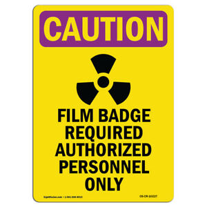 Osha Caution Radiation Sign Film Badge Required Bilingual made In The Usa