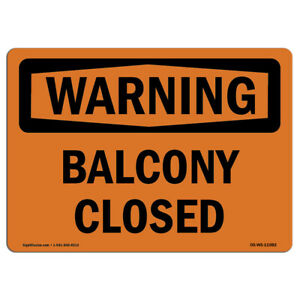 Osha Warning Sign Balcony Closed made In The Usa