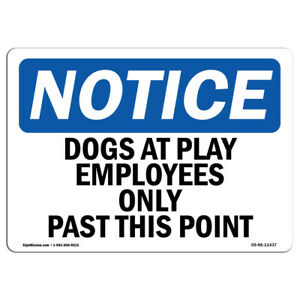 Osha Notice Dogs At Play Employees Only Past This Point Sign Heavy Duty
