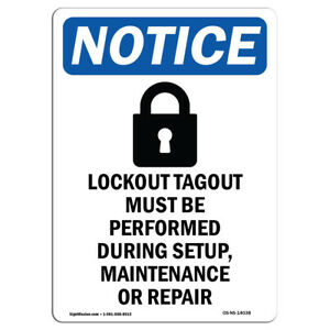 Osha Notice Notice Lockout Tagout Setup Maintenance Repair Sign Heavy Duty