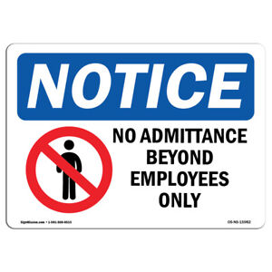 Osha Notice Notice No Admittance Employees Only Sign Heavy Duty