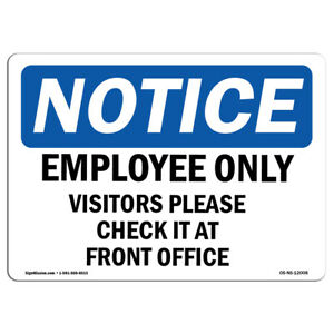 Osha Notice Employees Only Visitors Please Check In Sign Heavy Duty