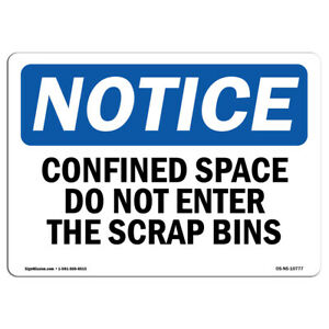 Osha Notice Confined Space Do Not Enter The Scrap Bins Sign Heavy Duty