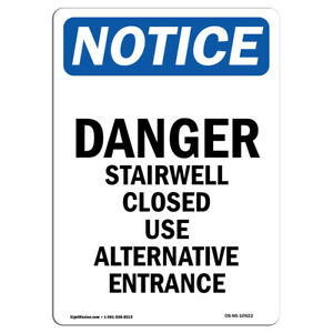 Osha Notice Danger Stairwell Closed Use Alternative Entrance Sign Heavy Duty