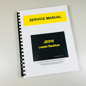 Service Manual For John Deere 310 Tractor Loader Backhoe Technical Shop Book