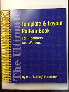 The Ultimate Template Layout Pattern Book For Pipefitters In Welders