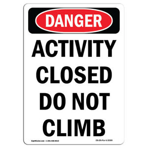 Osha Danger Sign Activity Closed Do Not Climb Heavy Duty Sign Or Label