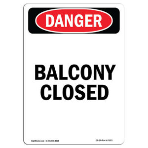 Osha Danger Sign Balcony Closed Heavy Duty Sign Or Label