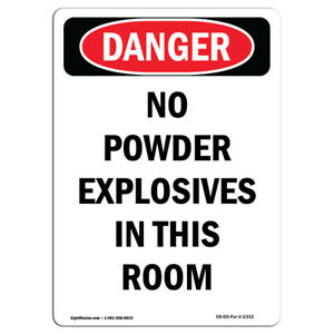 Osha Danger Sign No Powder Explosives In This Room Heavy Duty Sign Or Label