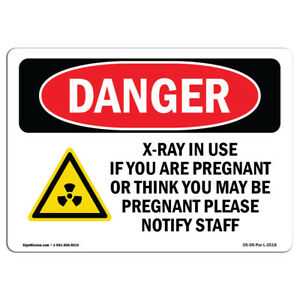 Osha Danger Sign X ray In Use If You Are Pregnant Heavy Duty Sign Or Label