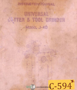 China J 40 Universal Cutter And Tool Grinder Instructions Wiring And Parts Man