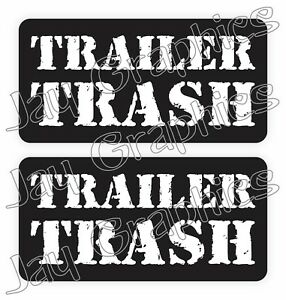 pair Trailer Trash Hard Hat Stickers Funny Construction Quotes Decals Labels