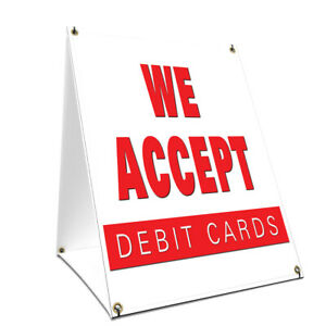 A frame Sidewalk We Accept Debit Cards Sign Double Sided Graphics 18 X 24