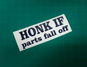 Honk If Parts Fall Sticker Vinyl Decal Outdoor Lowered Illest Dope Stance Drift