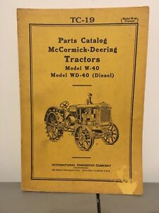 Ih Mccormick Deering Tractor Model W 40 And Wd 40 diesel Parts Catalog Tc 19
