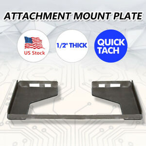Hd 1 2 Quick Tach Attachment Mount Plate Skid Steer Bobcat Loader Heavy Duty Us