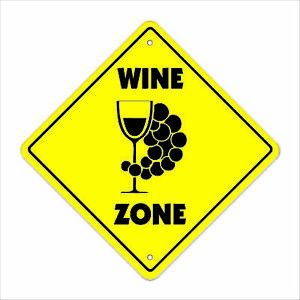 Wine Crossing Sign Zone Xing 14 Tall Vineyard Lover Drinker Liquor