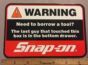 Snap On Tools Last Guy Warning Label Decal Sticker