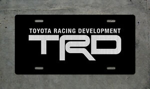Trd Toyota Racing Development License Plate Tundra Tacoma 4runner Fj Frs Camry