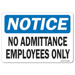 Osha Notice Sign No Admittance Employees Only made In The Usa
