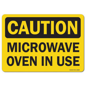 Osha Caution Sign Microwave Oven In Use made In The Usa