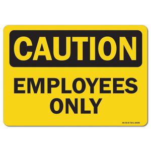 Osha Caution Sign Employees Only made In The Usa