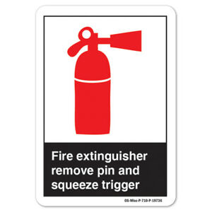 Ansi Sign Fire Extinguisher Remove Pin And Squeeze Trigger made In The Usa