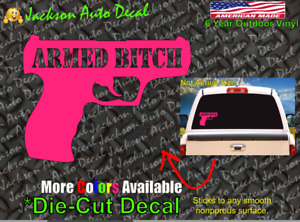 Armed Bitch Funny 9mm 2a Girl Lady Gun Rights Amendment Car Window Decal Sticker