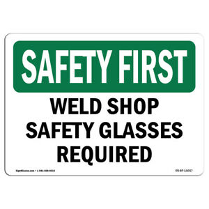 Osha Safety First Sign Weld Shop Safety Glasses Required made In The Usa