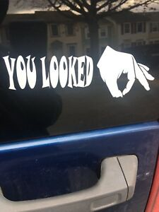Funny Sticker You Looked Decal Window Circle Game Jdm Vinyl