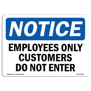 Osha Notice Employees Only Customers Do Not Enter Sign Heavy Duty
