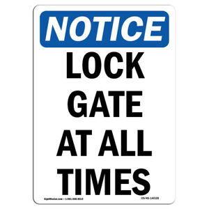 Osha Notice Lock Gate At All Times Sign Heavy Duty Sign Or Label