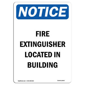 Osha Notice Fire Extinguisher Located In Building Sign Heavy Duty