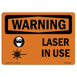 Osha Warning Sign Laser In Use With Symbol made In The Usa