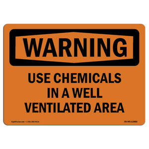 Osha Warning Sign Use Chemicals In A Well Ventilated Area made In The Usa
