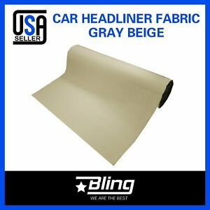 60 W Gray Beige Car Roof Sagging Replacement Headliner Fabric Back Foam By Yard