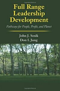 FULL RANGE LEADERSHIP DEVELOPMENT: PATHWAYS FOR PEOPLE PROFIT By Dongil VG