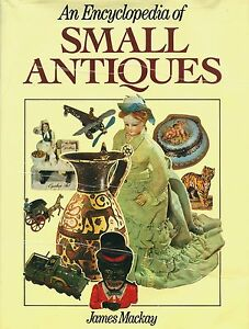 Collecting Small Antiques Metal Glass Ceramics Toys Etc Scarce Encyclopedia
