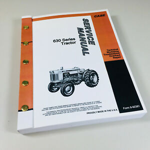 Case 630 Series 631 632 640 641 Tractor Factory Service Repair Shop Manual Book